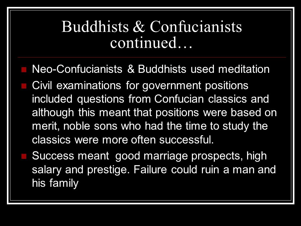 Buddhists & Confucianists continued…