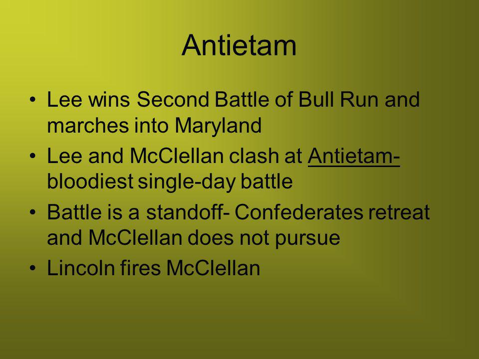 Antietam Lee wins Second Battle of Bull Run and marches into Maryland