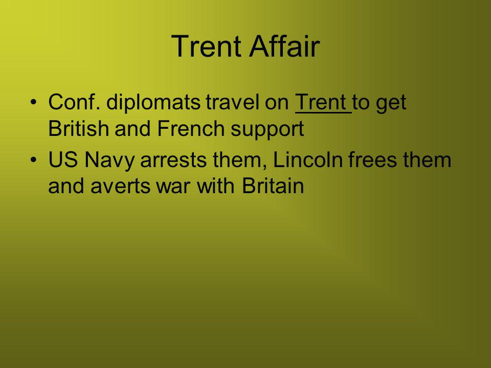 Trent Affair Conf. diplomats travel on Trent to get British and French support.