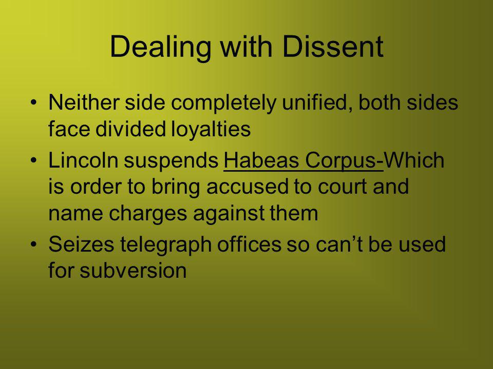 Dealing with Dissent Neither side completely unified, both sides face divided loyalties.