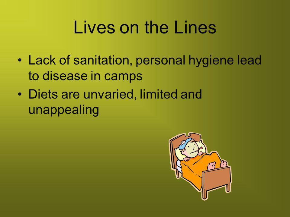 Lives on the Lines Lack of sanitation, personal hygiene lead to disease in camps.
