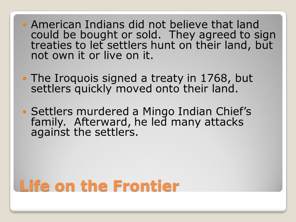 American Indians did not believe that land could be bought or sold