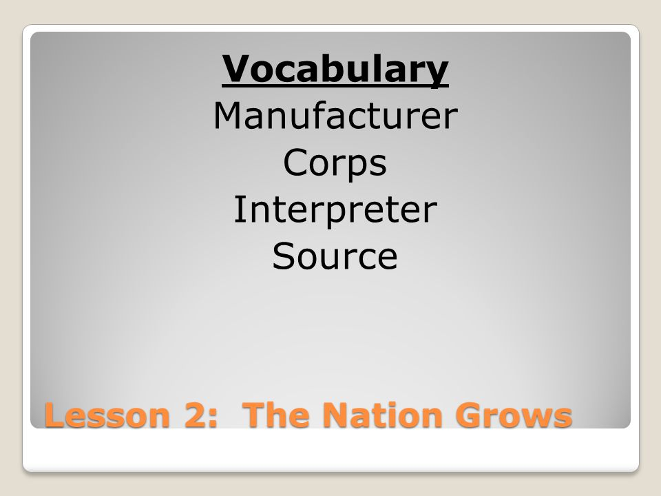 Lesson 2: The Nation Grows