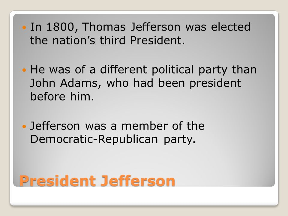 In 1800, Thomas Jefferson was elected the nation's third President.