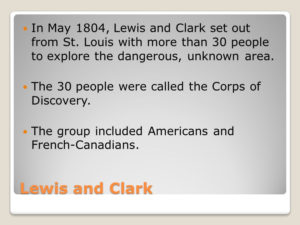 In May 1804, Lewis and Clark set out from St