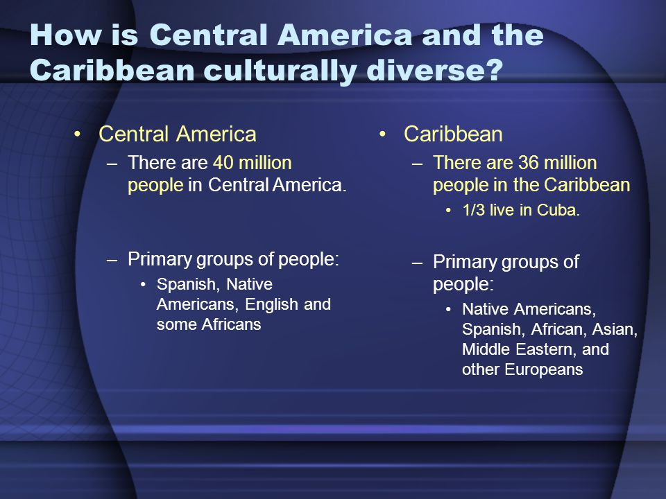 How is Central America and the Caribbean culturally diverse