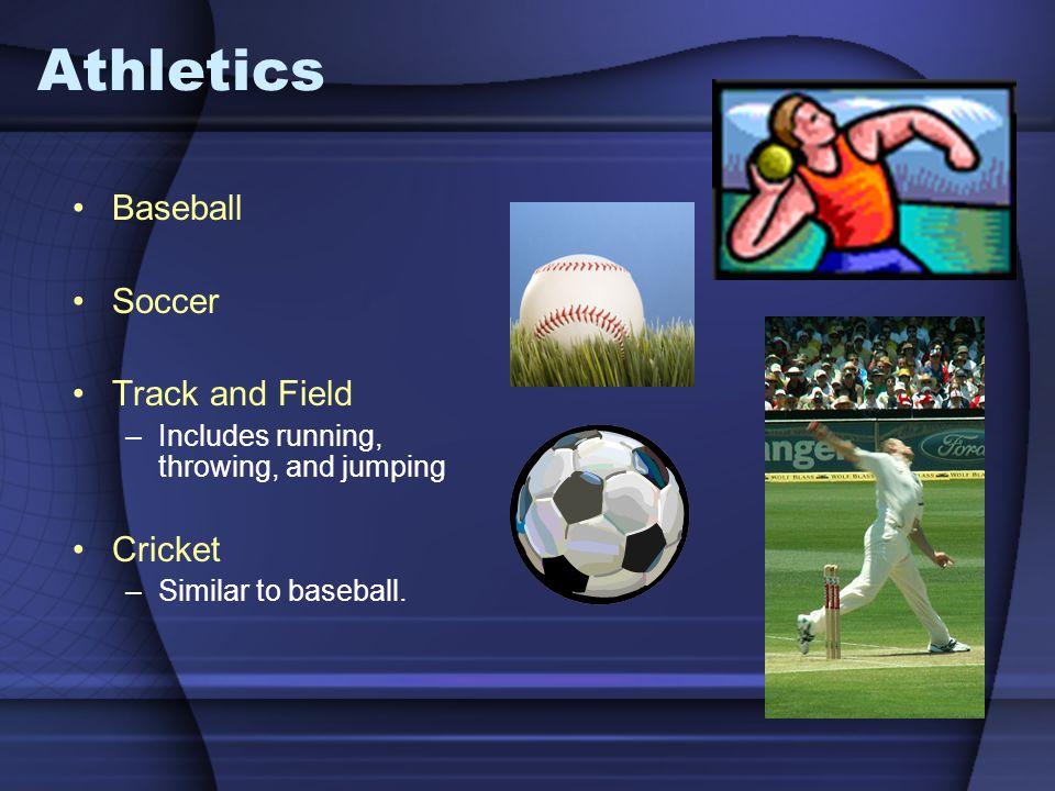 Athletics Baseball Soccer Track and Field Cricket