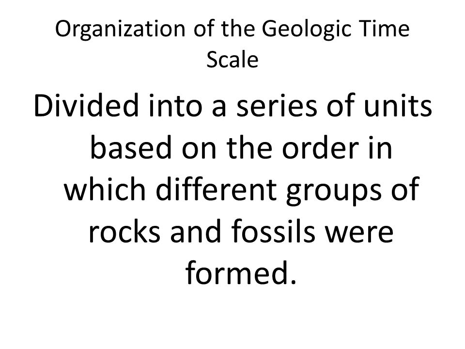 Organization of the Geologic Time Scale