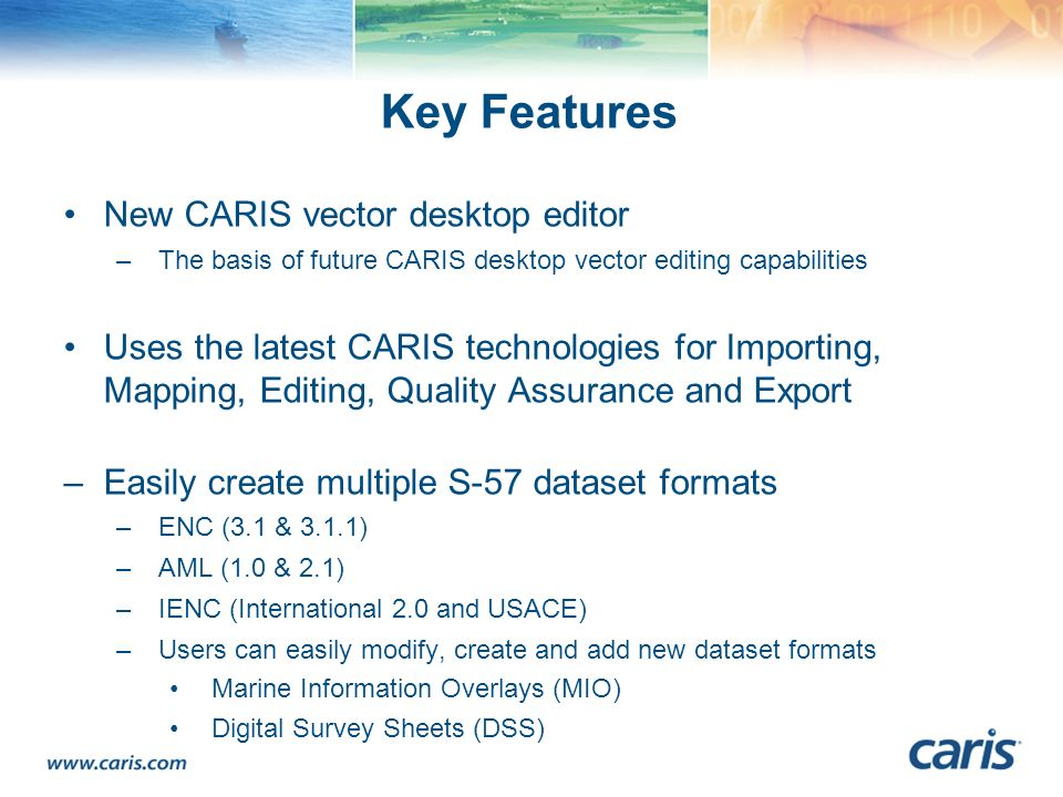 Key Features New CARIS vector desktop editor