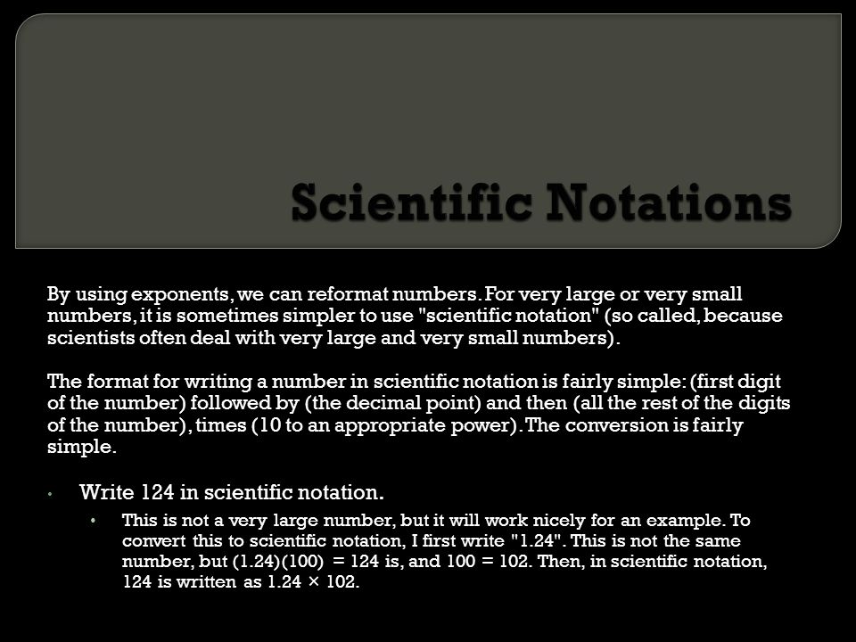 Scientific Notations Write 124 in scientific notation.