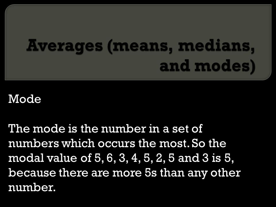 Averages (means, medians, and modes)