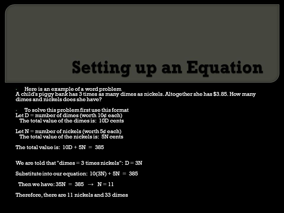 Setting up an Equation Here is an example of a word problem