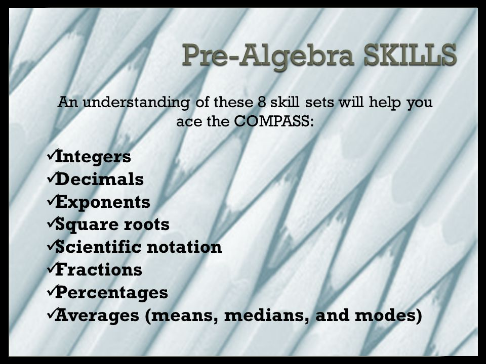 An understanding of these 8 skill sets will help you ace the COMPASS: