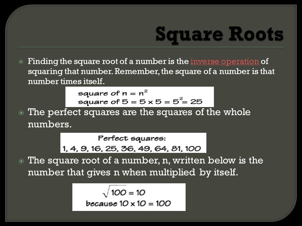 Square Roots The perfect squares are the squares of the whole numbers.
