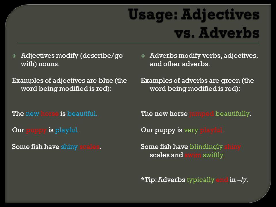 Usage: Adjectives vs. Adverbs