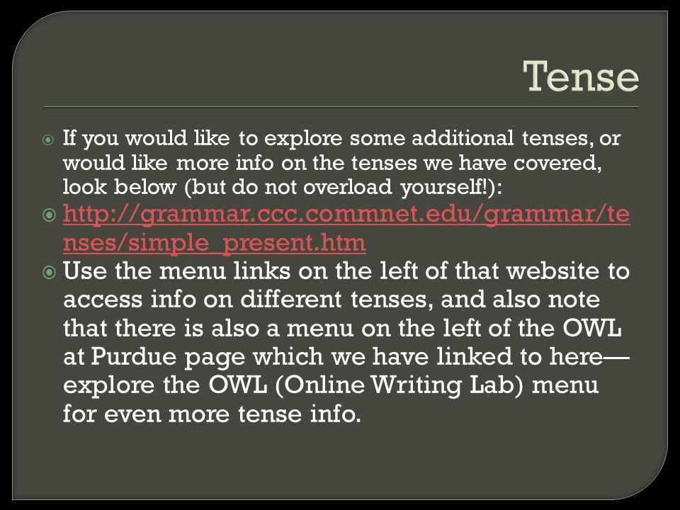 Tense http://grammar.ccc.commnet.edu/grammar/tenses/simple_present.htm