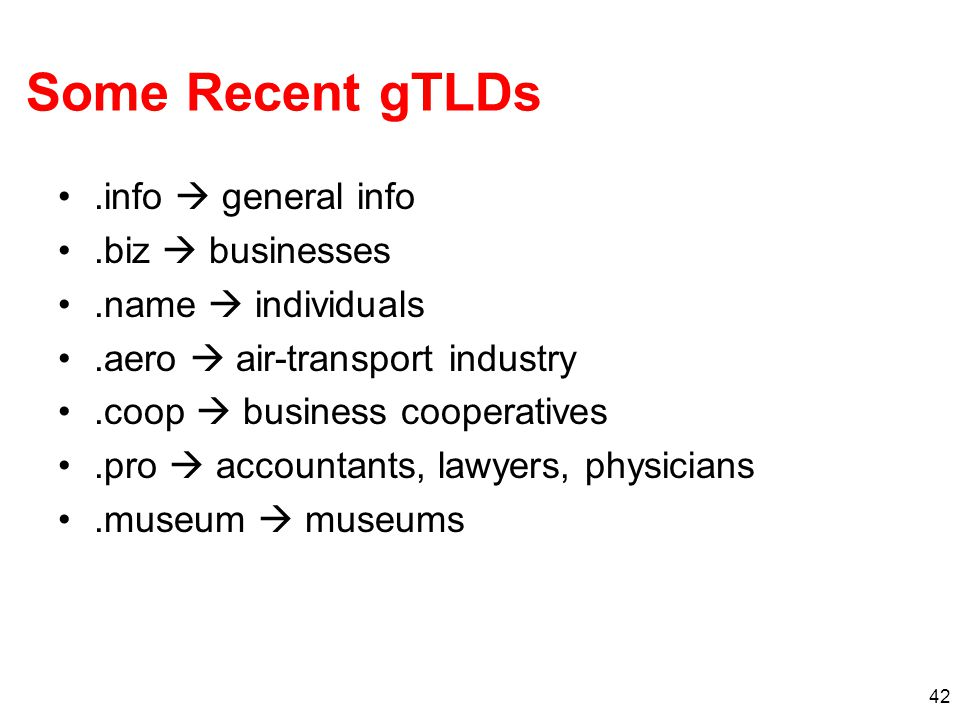 Some Recent gTLDs .info  general info .biz  businesses