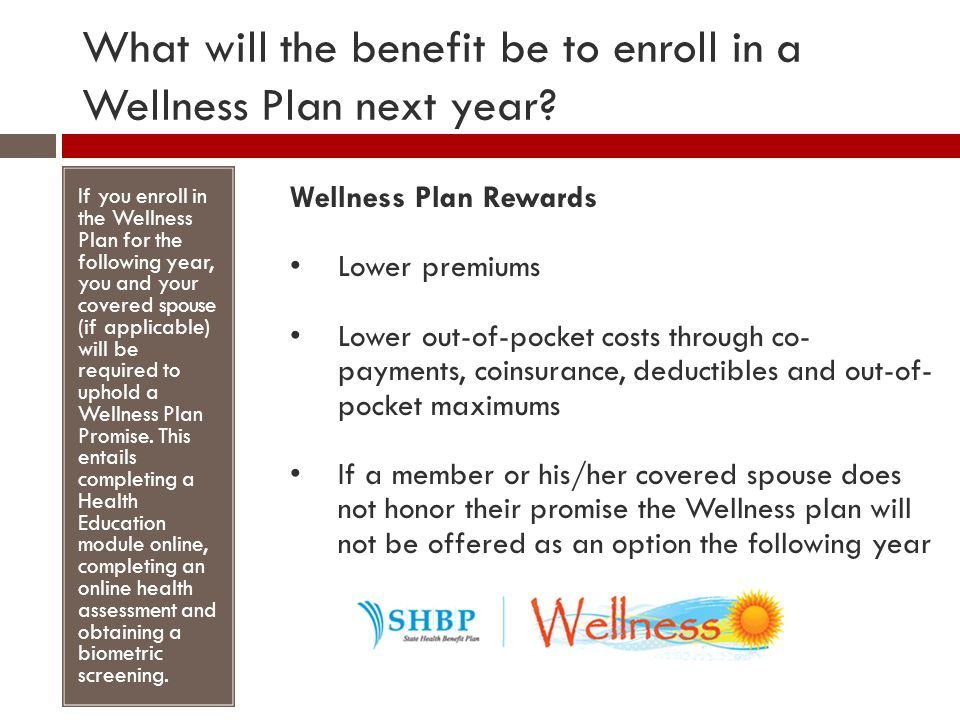 What will the benefit be to enroll in a Wellness Plan next year