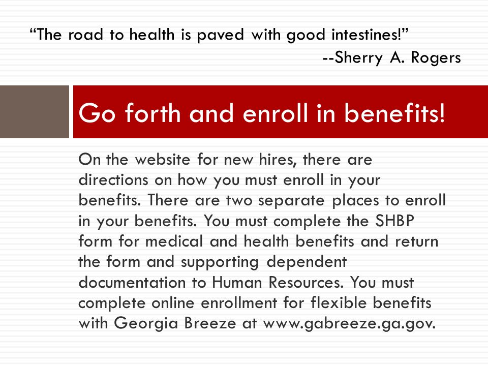Go forth and enroll in benefits!