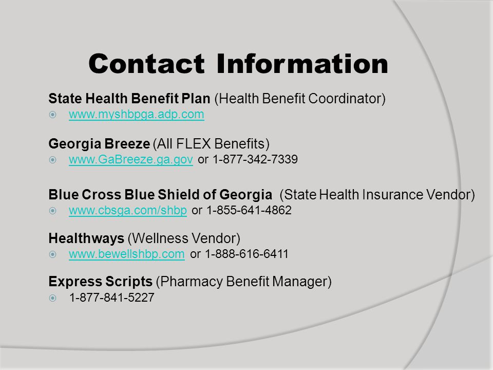 Contact Information State Health Benefit Plan (Health Benefit Coordinator) www.myshbpga.adp.com. Georgia Breeze (All FLEX Benefits)