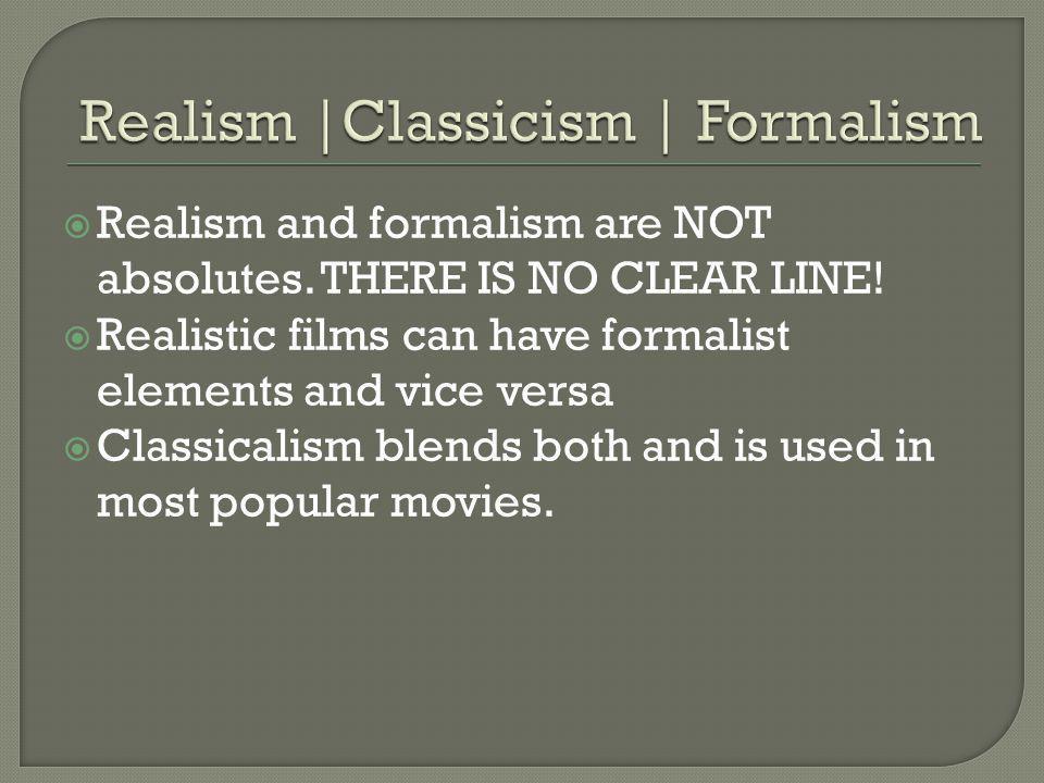 Realism |Classicism | Formalism