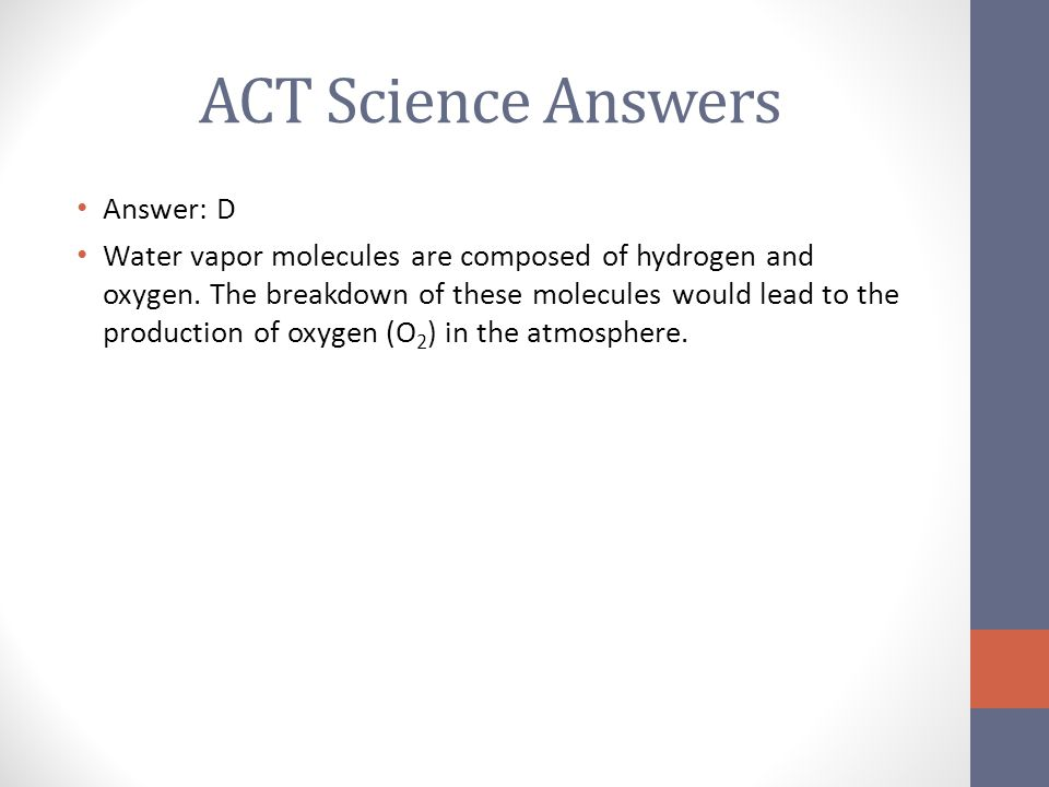 ACT Science Answers Answer: D