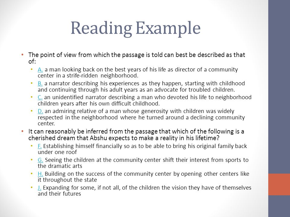 Reading Example The point of view from which the passage is told can best be described as that of: