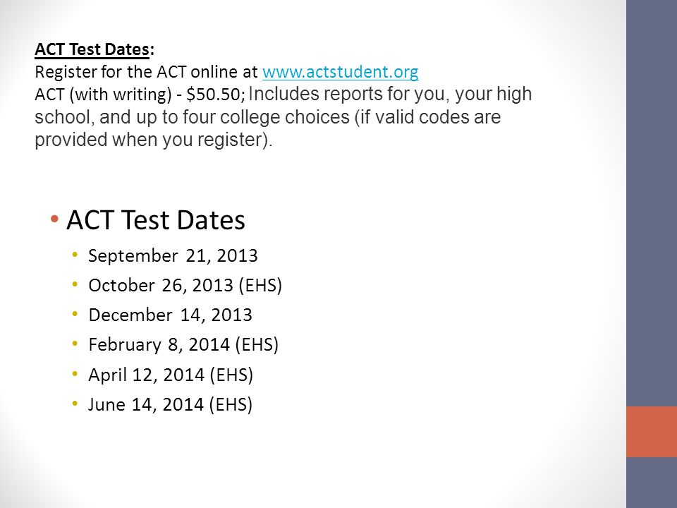 ACT Test Dates September 21, 2013 October 26, 2013 (EHS)
