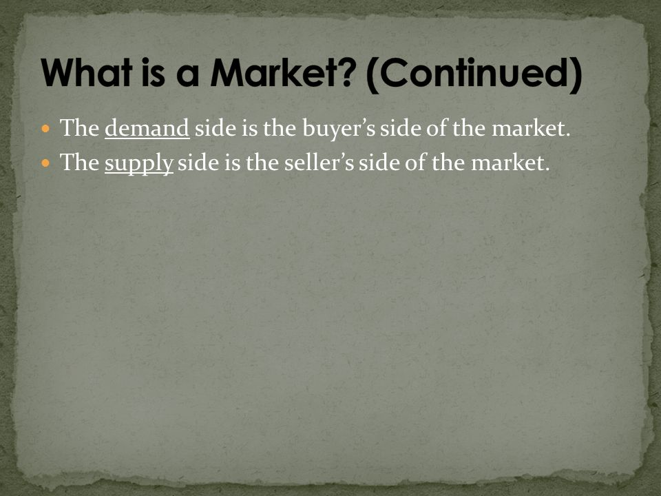 What is a Market (Continued)