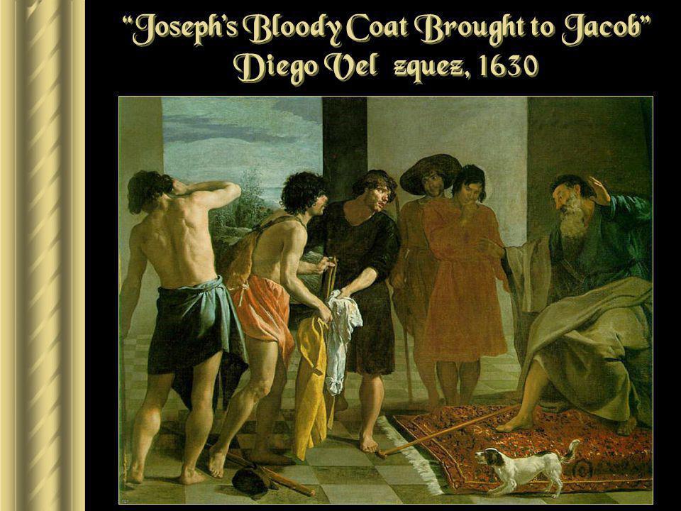 Joseph's Bloody Coat Brought to Jacob Diego Velázquez, 1630