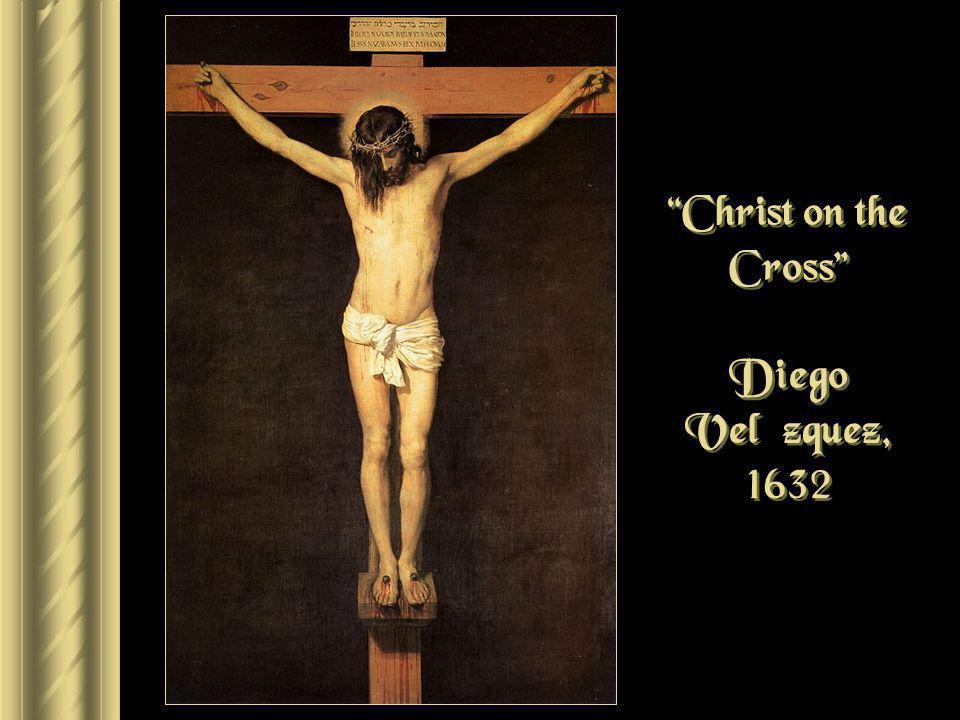 Christ on the Cross Diego Velázquez, 1632