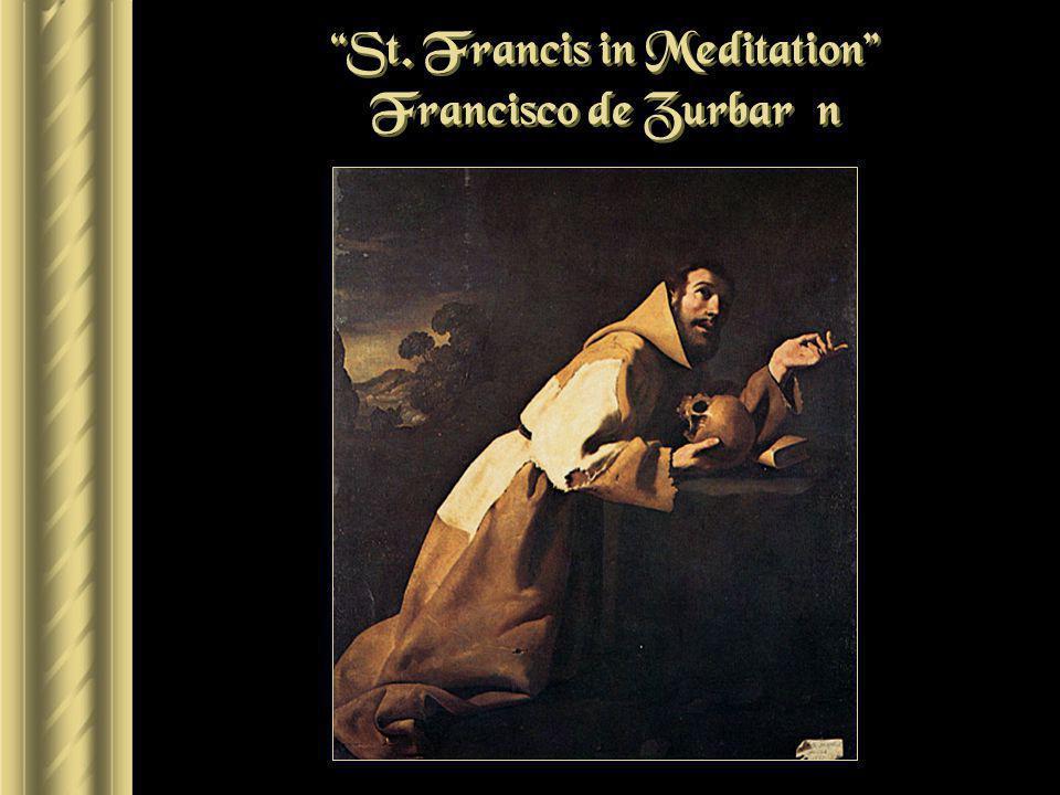 St. Francis in Meditation Francisco de Zurbarán