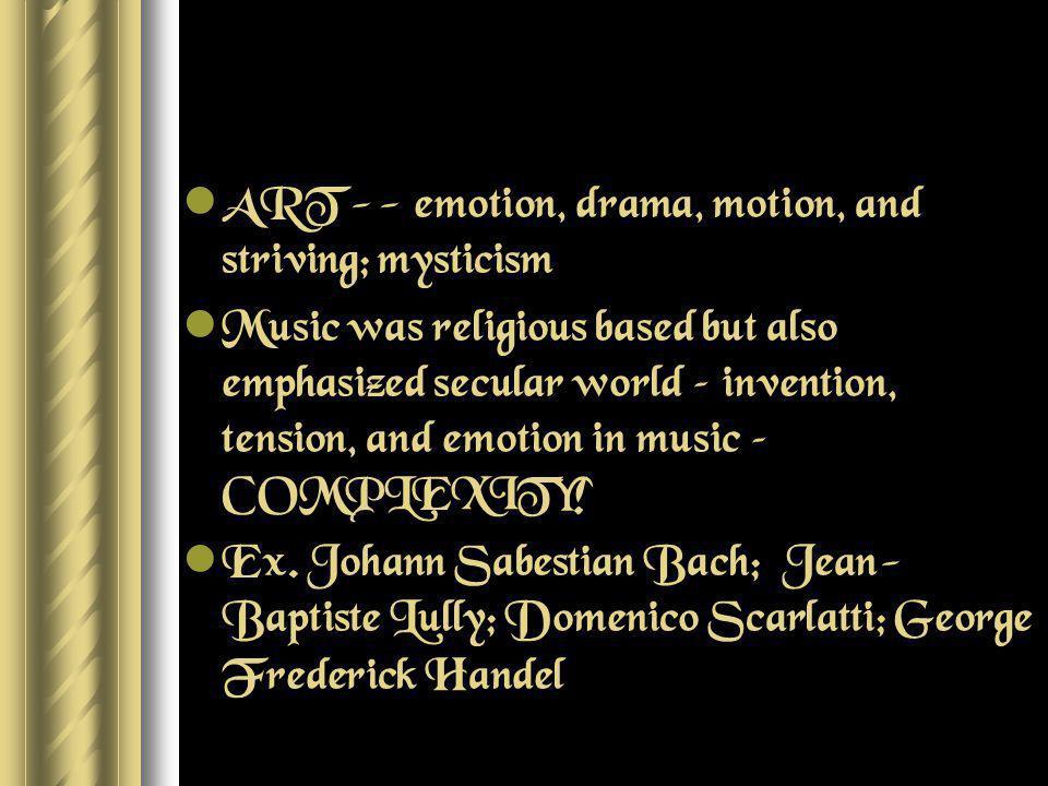 ART -- emotion, drama, motion, and striving; mysticism