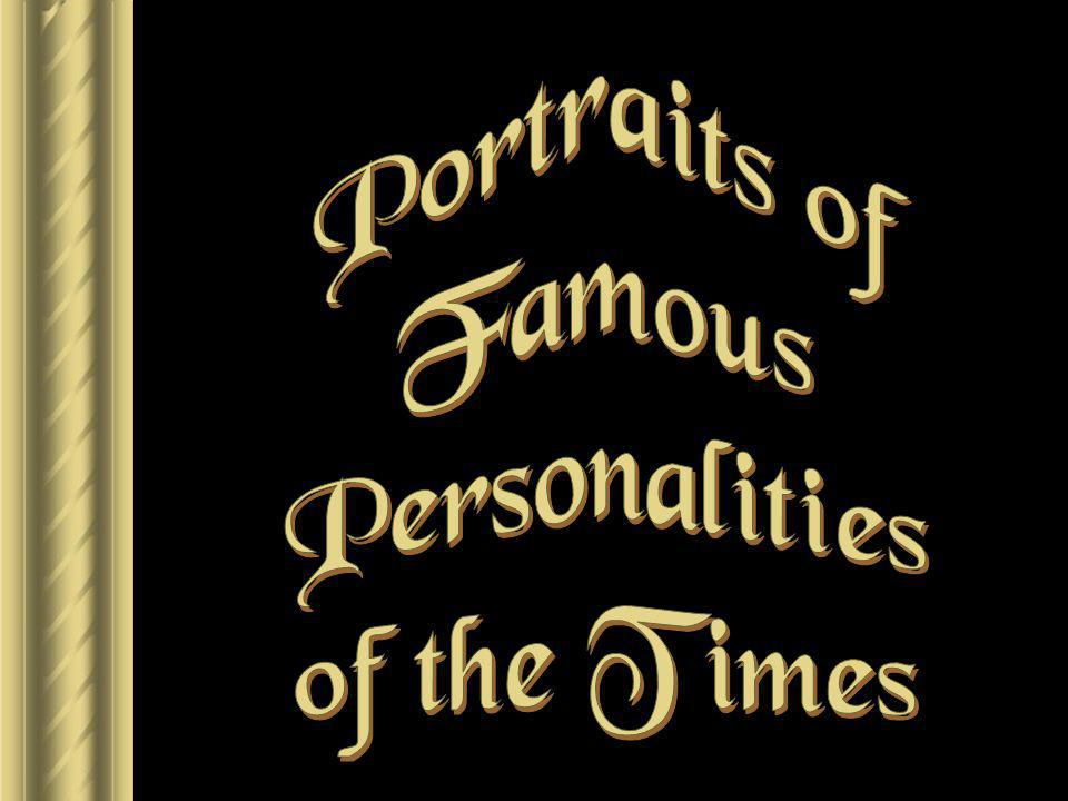 Portraits of Famous Personalities of the Times