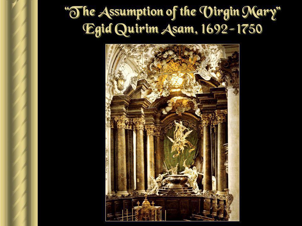 The Assumption of the Virgin Mary Egid Quirim Asam, 1692-1750