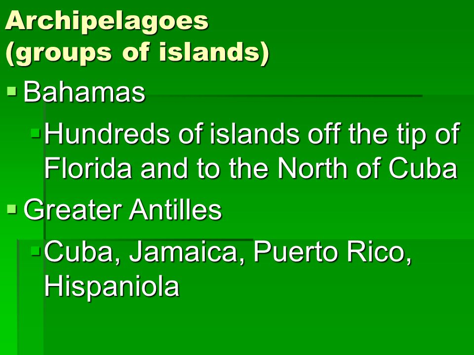 Archipelagoes (groups of islands)