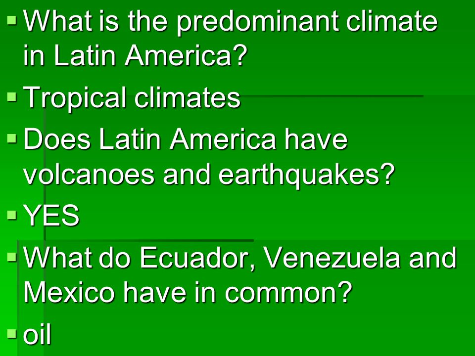 What is the predominant climate in Latin America