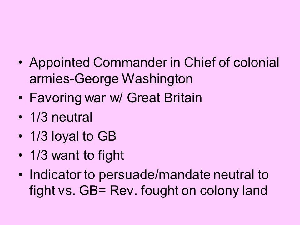 Appointed Commander in Chief of colonial armies-George Washington