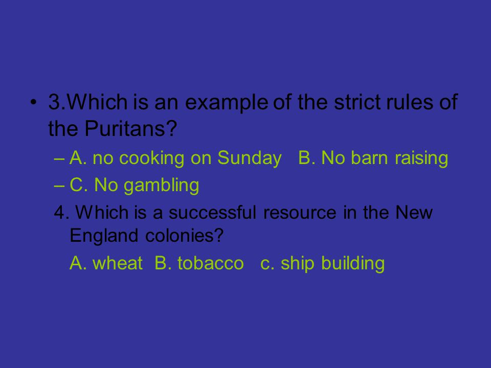 3.Which is an example of the strict rules of the Puritans