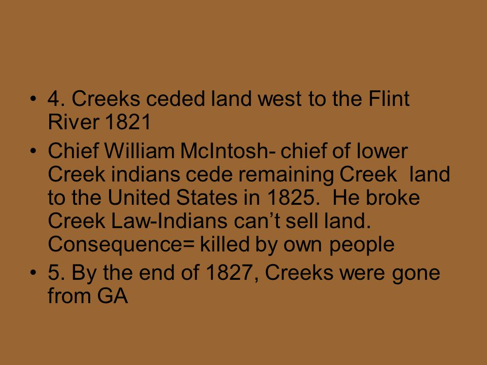 4. Creeks ceded land west to the Flint River 1821