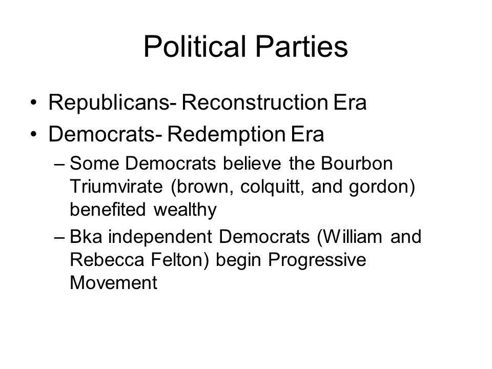 Political Parties Republicans- Reconstruction Era