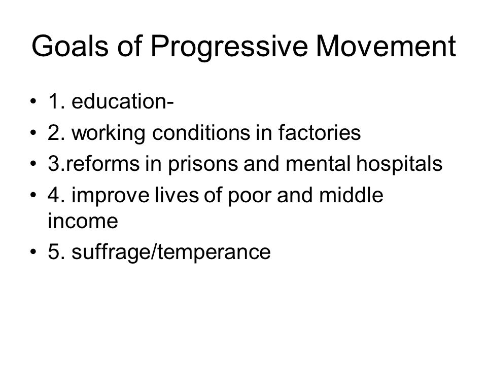Goals of Progressive Movement