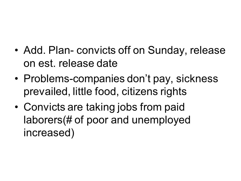 Add. Plan- convicts off on Sunday, release on est. release date