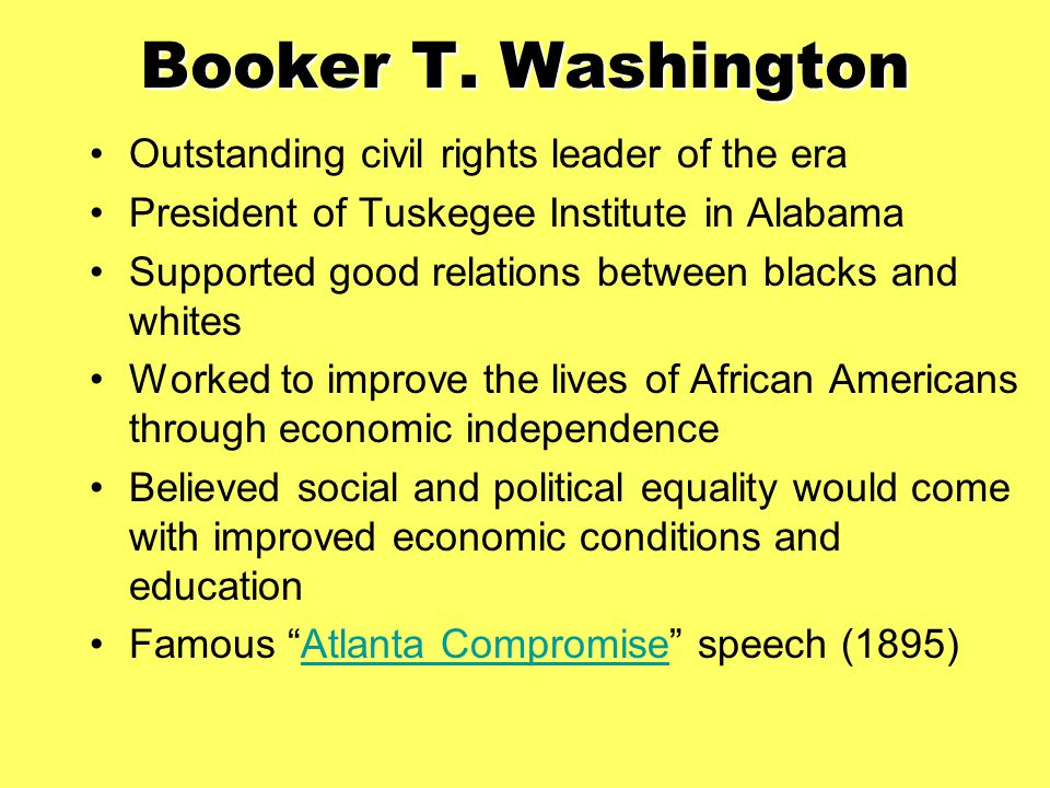 Booker T. Washington Outstanding civil rights leader of the era