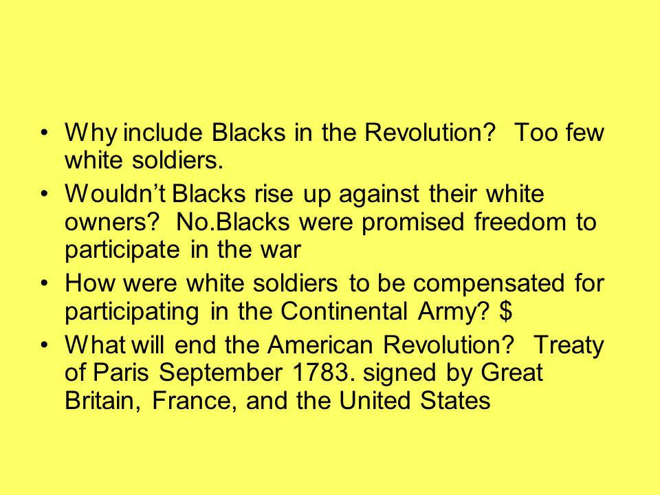 Why include Blacks in the Revolution Too few white soldiers.