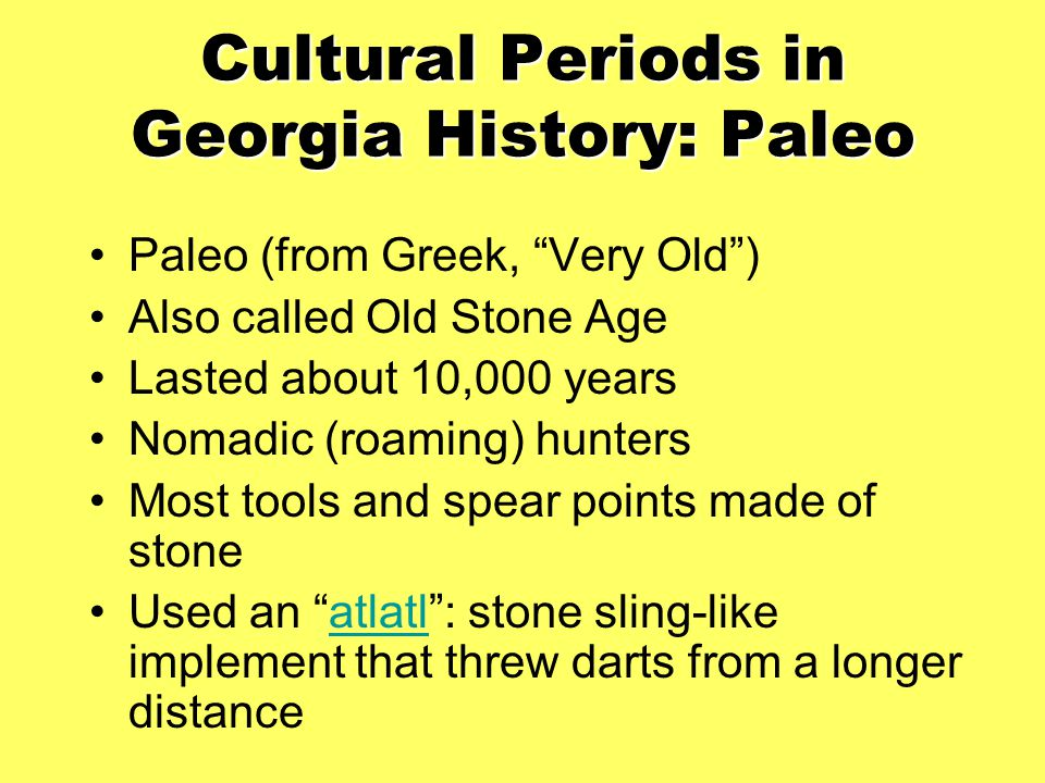 Cultural Periods in Georgia History: Paleo