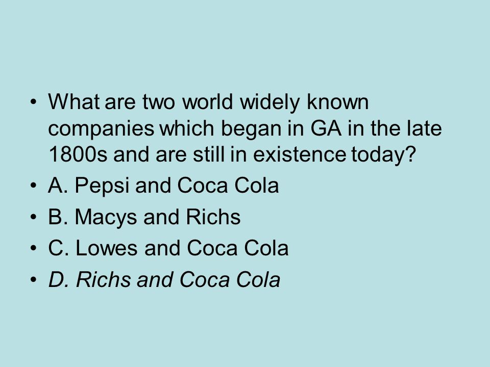 What are two world widely known companies which began in GA in the late 1800s and are still in existence today