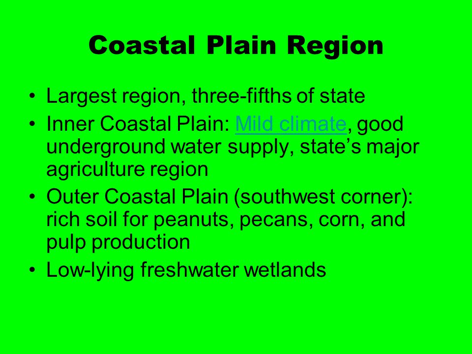 Coastal Plain Region Largest region, three-fifths of state