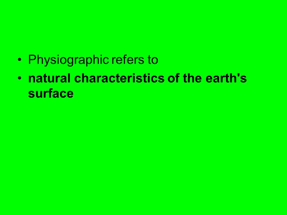 Physiographic refers to