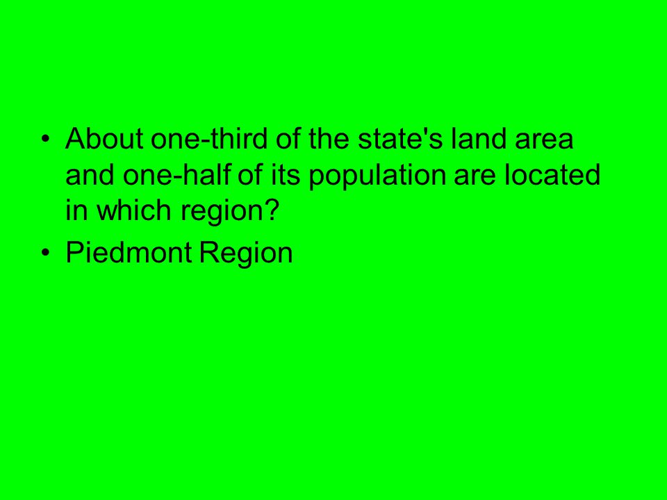 About one-third of the state s land area and one-half of its population are located in which region